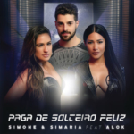 Simone & Simaria – Paga de Solteiro Feliz ft. Alok