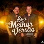 """Bruno & Marrone lançam a nova música de trabalho """"Sua Melhor Versão"""""""