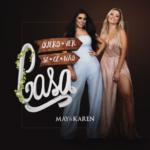 May & Karen – Quero Ver Se Cê Não Casa