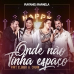 """Rayane & Rafaela lançam """"Onde Não Tinha Espaço"""" com Cleber & Cauan."""