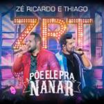 """Zé Ricardo & Thiago lançam """"Põe Ele Pra Nanar"""", a primeira do novo DVD"""