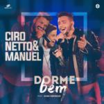 Ciro Netto & Manuel – Dorme Bem ft. Hugo Henrique