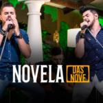 Zé Neto & Cristiano – Novela das Nove