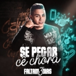 """Felipe Araújo lança o clipe da música """"Se Pegar Cê Chora"""""""
