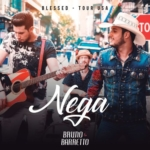 Bruno & Barretto – Nega (Tour USA)