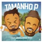 Lucas Lucco – Tamanho P ft. Thiago Brava