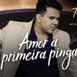 """Tonny Francis lança a música """"Amor a Primeira Pinga"""""""
