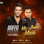 """Raffa Augusto lança """"Me Ame Mais"""" com participação de Zezé di Camargo"""