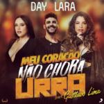 """Day & Lara lançam """"Meu Coração Não Chora Urra"""" com Gusttavo Lima"""