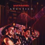 Israel & Rodolffo – CD Acústico