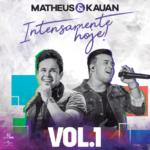 Matheus & Kauan – EP Intensamente Hoje – Vol. 01