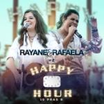 Rayane & Rafaela – Happy Hour EP 10 Pras 6 – Vol. 02