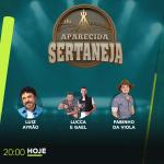 Luiz Ayrão e Lucca & Gael são atrações do Aparecida Sertaneja desta terça-feira (24)