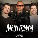 Breno & Caio Cesar – Mentirinha ft. Léo Santana