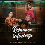 Wesley Safadão – Romance Com Safadeza ft. Anitta
