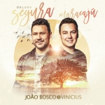 João Bosco & Vinícius – CD Segura Maracajú