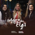 Marília Mendonça e Maiara & Maraisa – CD Agora É Que São Elas 2