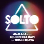 ANALAGA, Bruninho & Davi – Solto ft. Thiago Brava