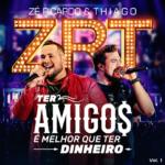 """Zé Ricardo & Thiago lançam o EP """"Ter Amigos É Melhor Que Ter Dinheiro – Vol.1"""""""