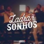 Lincoln & Marcelo – Ladra de Sonhos Part. Bruno