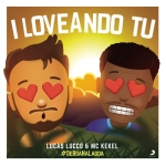Lucas Lucco – I Loveando ft. MC Kekel