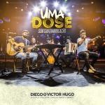 """Diego & Victor Hugo lançam bundle """"Uma Dose: Sem Contraindicação"""""""