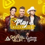 Gabriel Valim – Play no Recomeço ft. Guilherme & Santiago