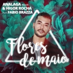 ANALAGA & Higor Rocha – Flores de Maio Part. Fabio Brazza
