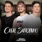 Breno & Caio Cesar – Casal Safadinho Part. Luan Santana