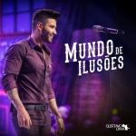 Gusttavo Lima – Mundo de Ilusões
