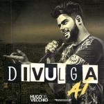 Hugo Del Vecchio – Divulga Aí