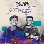 Matheus & Kauan – CD Intensamente Hoje!