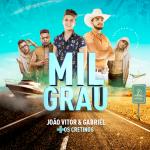 João Vitor & Gabriel – Mil Grau Part. Os Cretinos