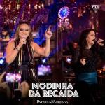 Patrícia & Adriana – Modinha da Recaída