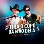"""Lucas Moura & Cristiano lançam a nova música """"Tira o Copo da Mão Dela"""""""