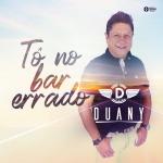 Duany – Tô no Bar Errado