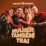 """João Neto & Frederico lançam clipe de """"Mulher Também Trai"""""""