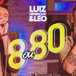 "Luiz Henrique & Léo lançam o novo EP ""8 ou 80"""