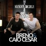 Breno & Caio Cesar – CD No Sofá da Sala