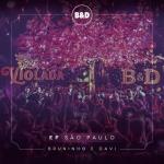 Bruninho & Davi – EP Violada São Paulo