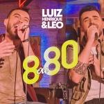 Luiz Henrique & Léo – EP 8 ou 80