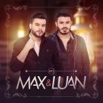 Max & Luan – EP 2018