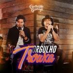 Guilherme & Santiago – Orgulho Trouxa
