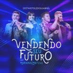 Gustavo Toledo & Gabriel – Vendendo Seu Futuro Part. Mariana & Mateus