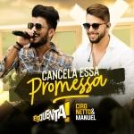 Ciro Netto & Manuel – Cancela Essa Promessa