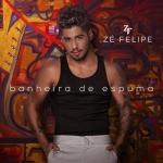 Zé Felipe – Banheira de Espuma