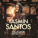 "Yasmin Santos lança o primeiro single ""Saudade Nível Hard"""
