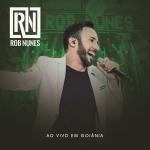 """Rob Nunes lança o novo álbum """"Ao Vivo em Goiânia"""""""