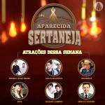 Teodoro & Sampaio, Talis & Welinton e Rodrigo Lessa & Miguel no Aparecida Sertaneja desta terça-feira (24)