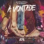Maria Cecília & Rodolfo – EP À Vontade Acústico